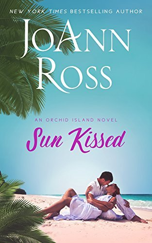 Sun Kissed: An Orchid Island Novel  by  JoAnn Ross