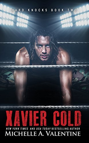 Xavier Cold (Hard Knocks Series, #2)  by  Michelle A. Valentine