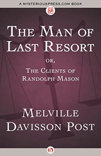 The Man of Last Resort: Or, The Clients of Randolph Mason Melville Davisson Post