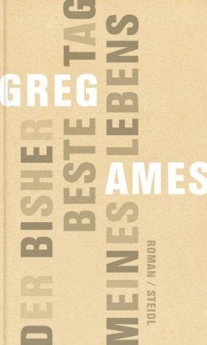 Der bisher beste Tag meines Lebens  by  Greg Ames