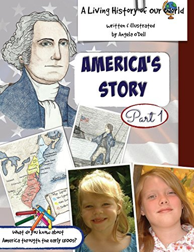 Americas Story Part 1: A Living History of Our World Angela D ODell
