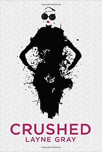 Crushed  by  Layne  Gray