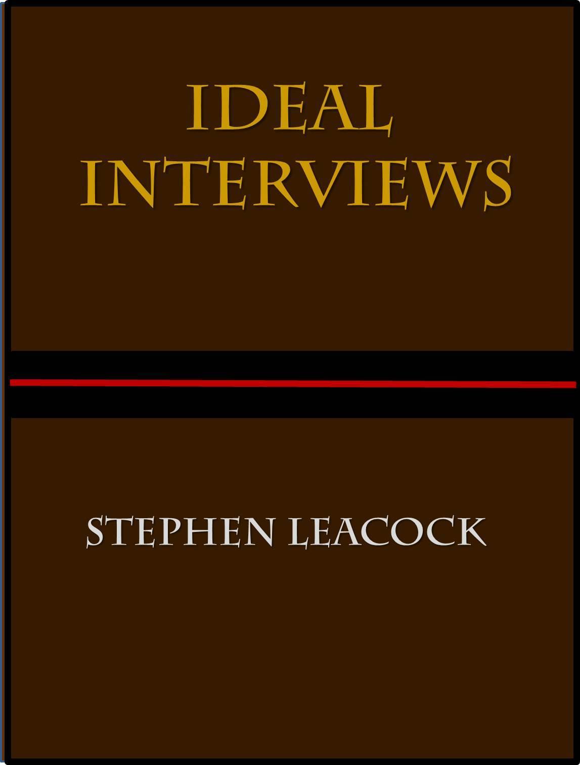 Ideal Interviews Stephen Leacock