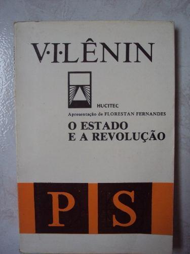 O Estado e a Revolução: O que ensina o marxismo sobre o Estado e o papel do proletariado na Revolução  by  Vladimir Ilich Lenin