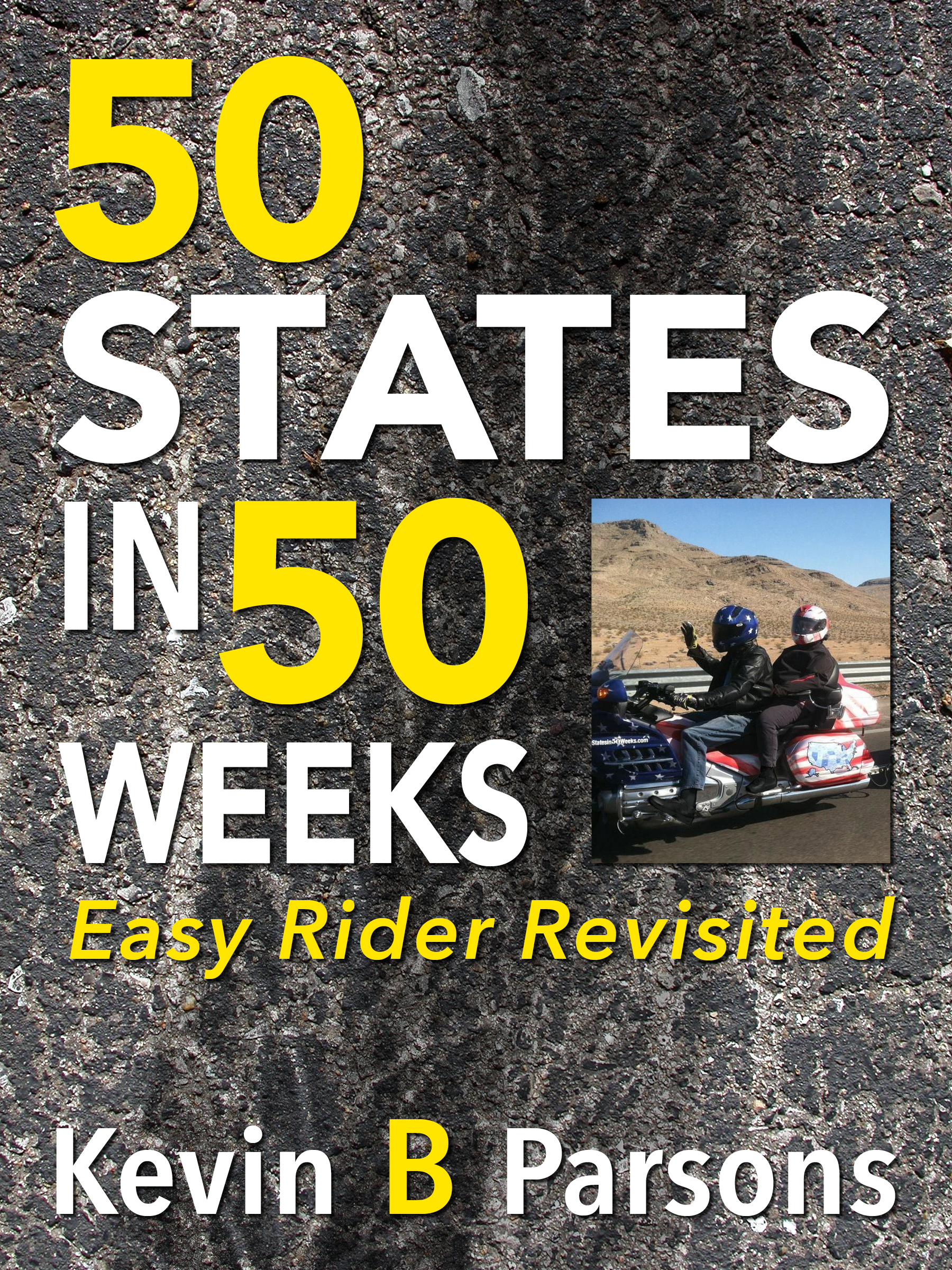 50 States in 50 Weeks Kevin B Parsons