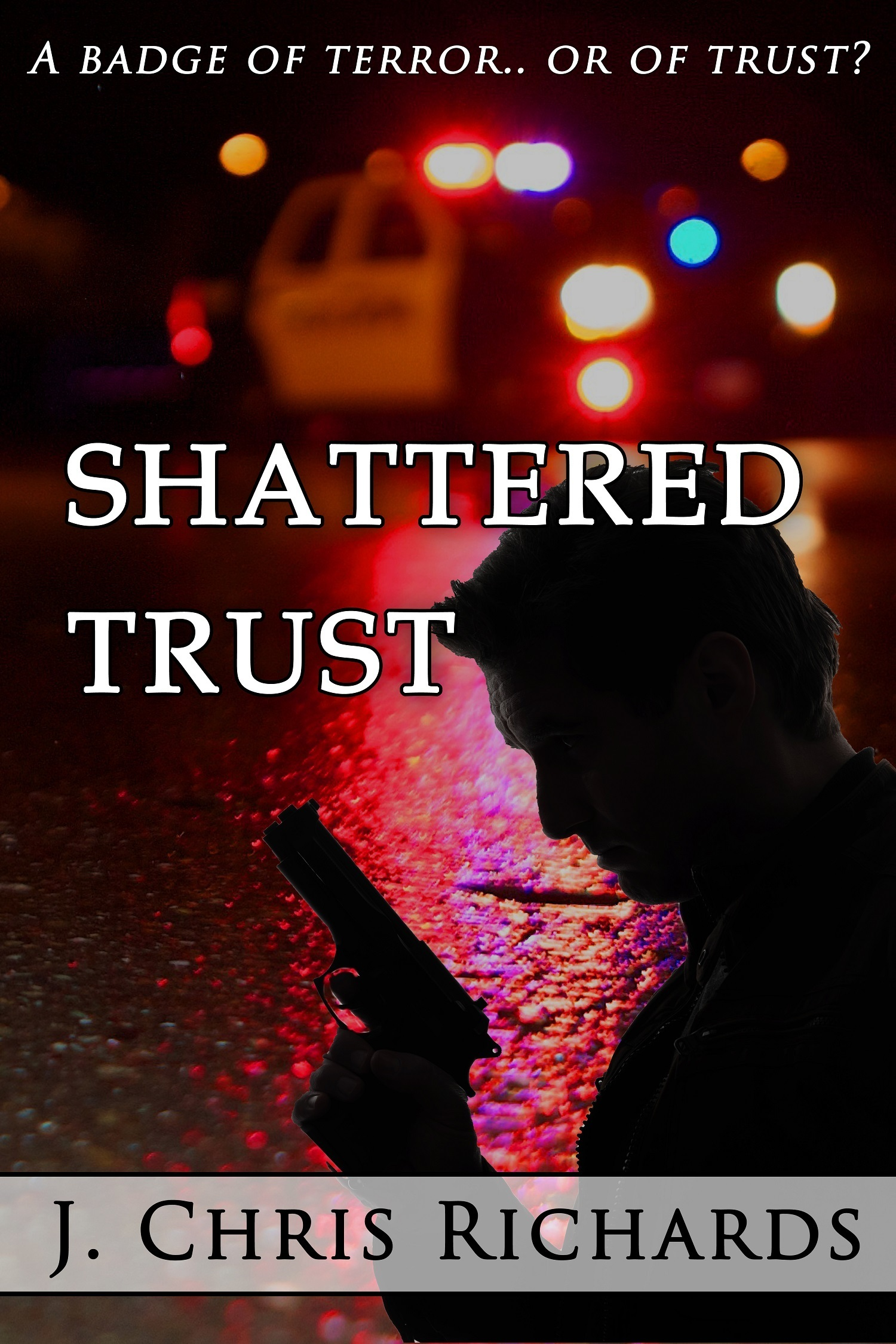 Shattered Trust  by  J. Chris Richards