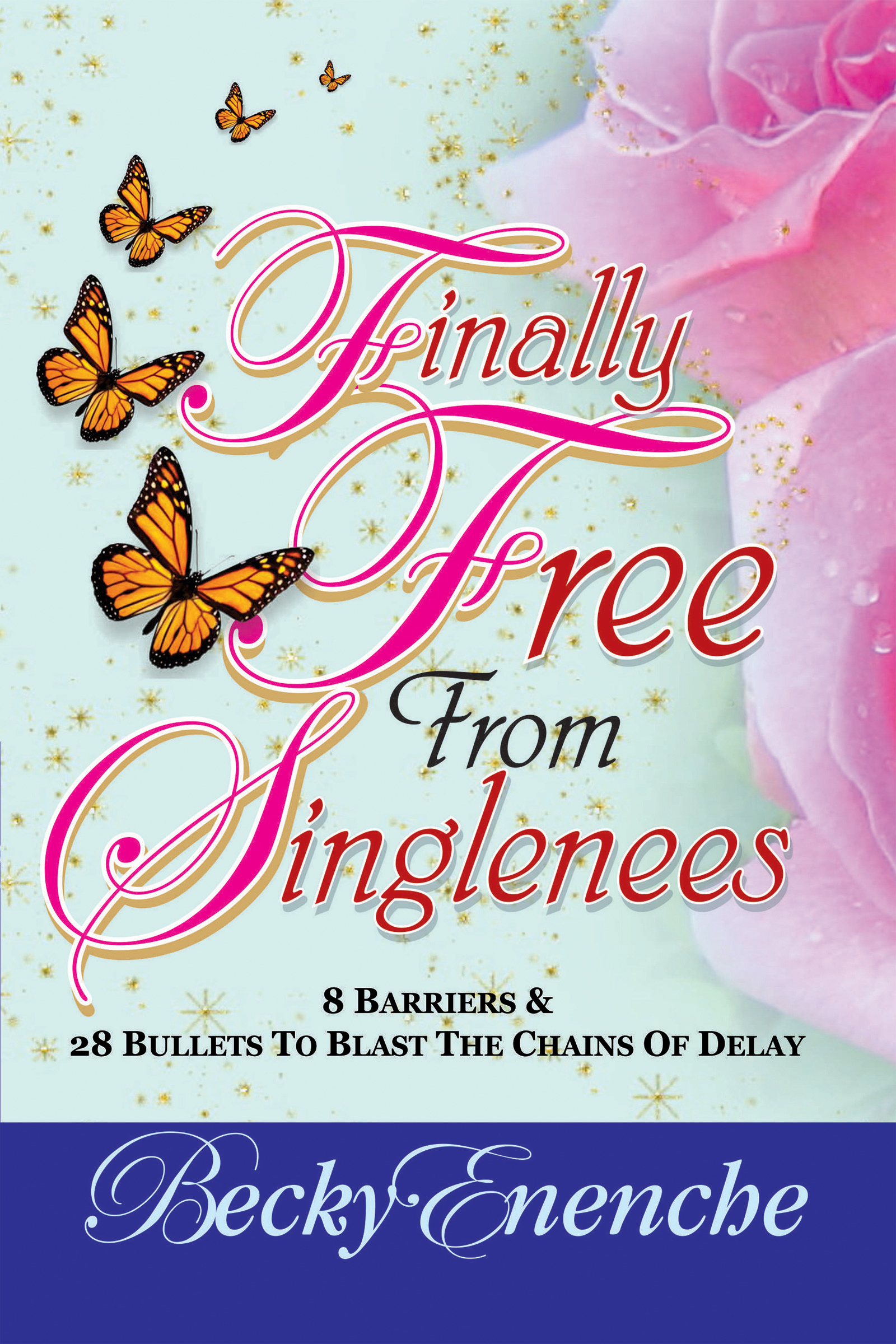 Finally Free From Singleness Becky Enenche