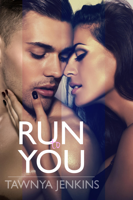 Run To You Tawnya Jenkins