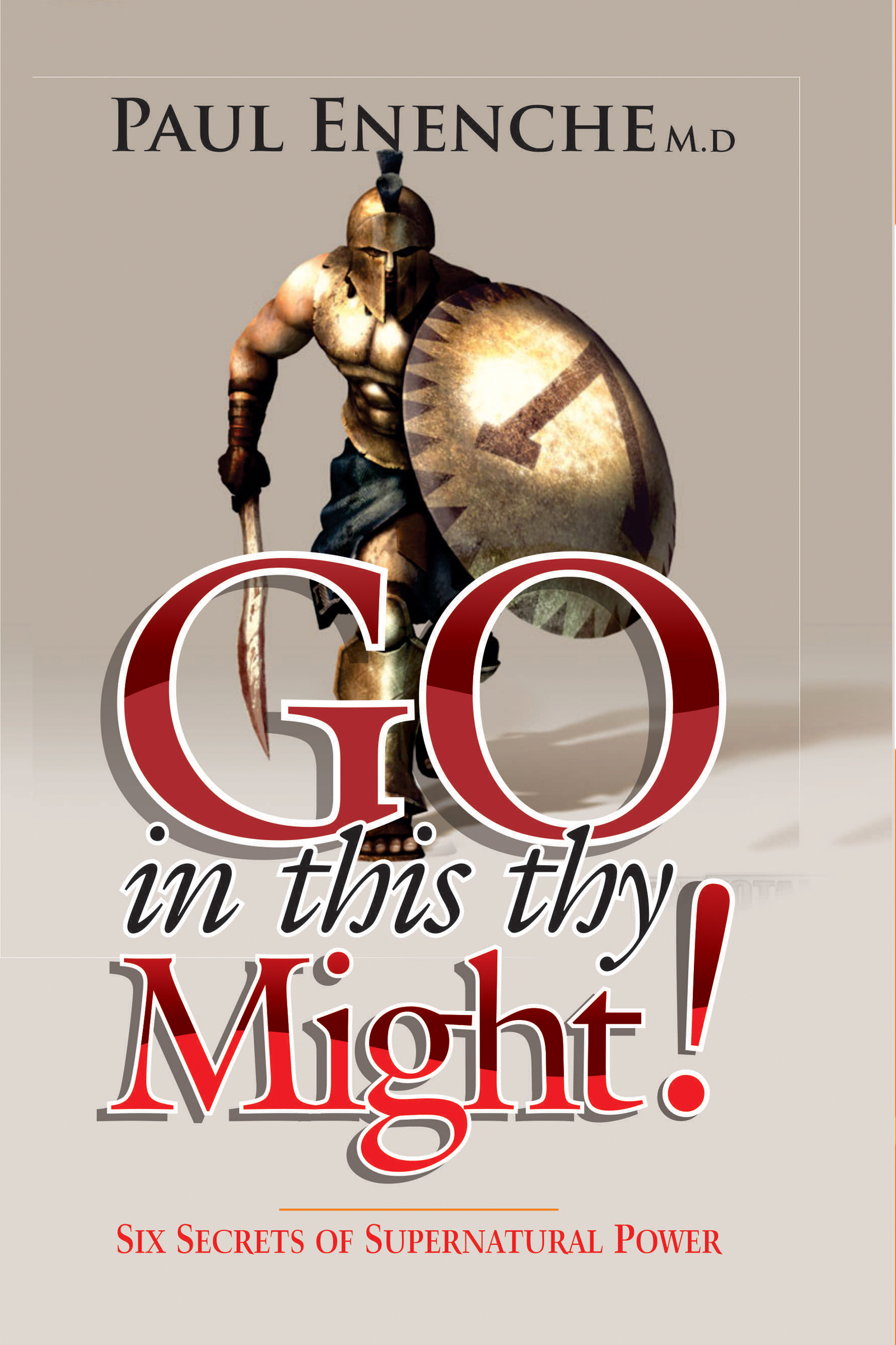 Go In This Thy Might  by  Paul Enenche