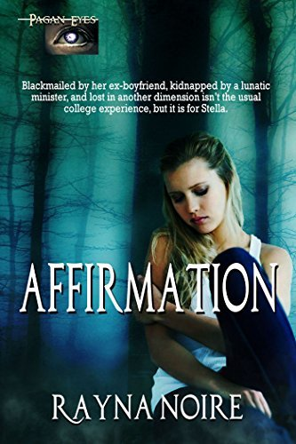 Pagan Eyes: Affirmation: A Paranormal Adventure Rayna Noire