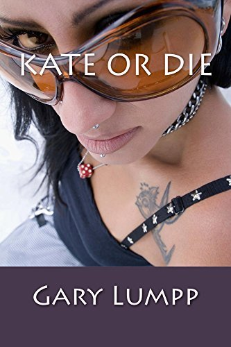 Kate Or Die Gary Lumpp