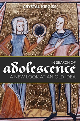 In Search of Adolescence: A New Look at an Old Idea Crystal Kirgiss