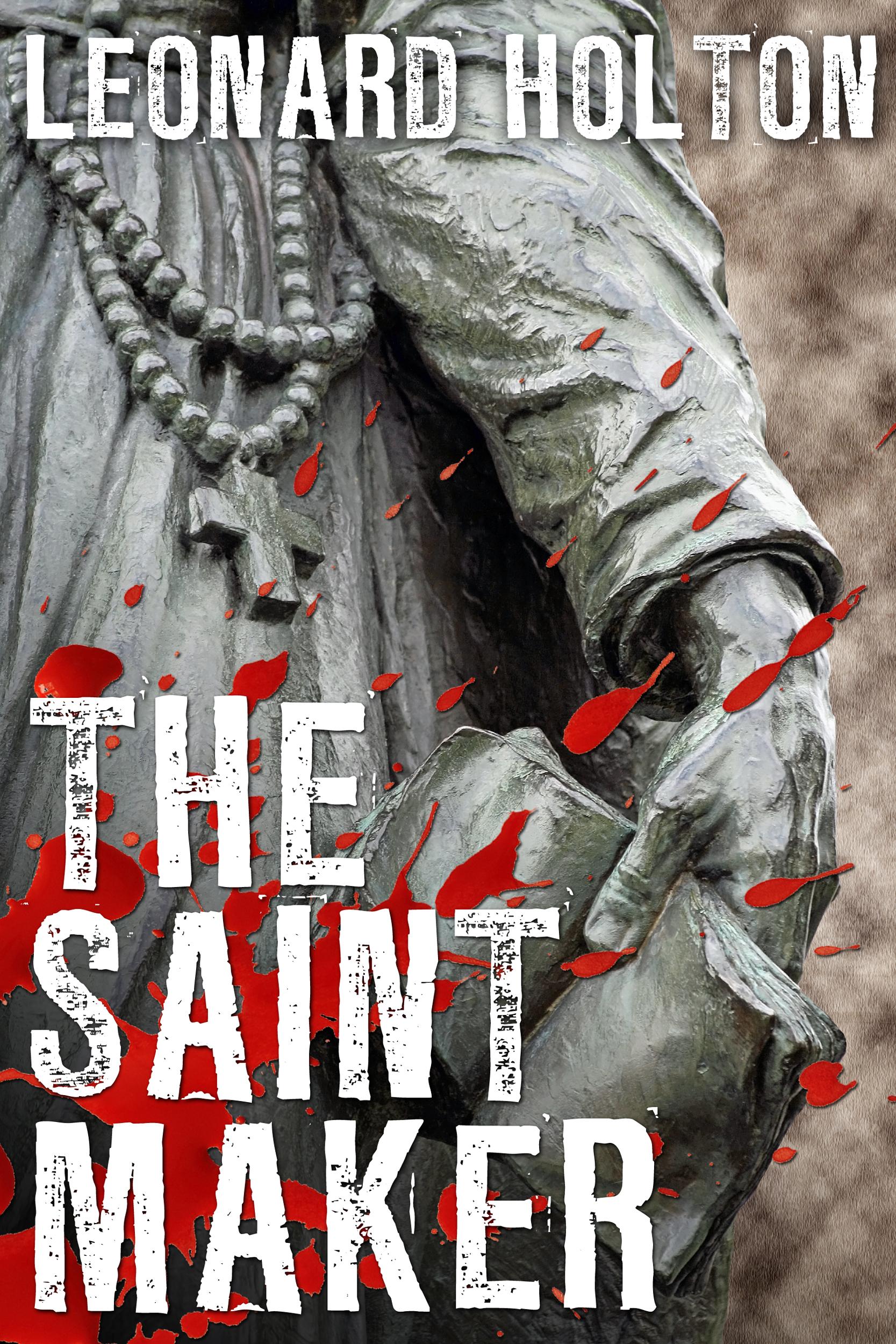 The Saint Maker  by  Leonard Holton
