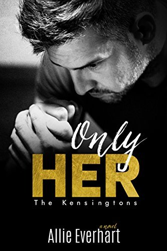Only Her (The Kensingtons Book 4)  by  Allie Everhart