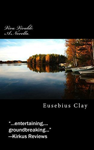 Viva Vivaldi: A Novella  by  Eusebius Clay