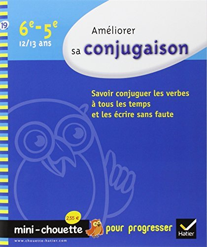 Ameliorer Sa Conjugaison 6e, 5e - Mini-Chouette: Cahier de Soutien  by  Anne-Marie Paul