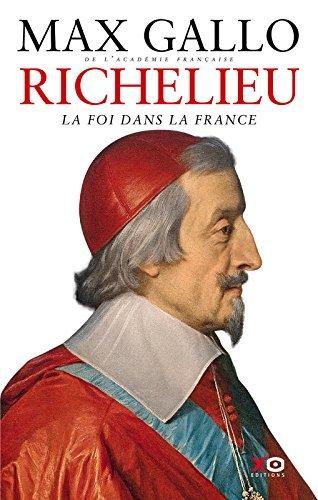 Richelieu : La foi dans la France  by  Max Gallo