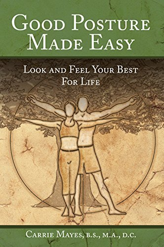 Good Posture Made Easy: Look and Feel Your Best for Life  by  Carrie Mayes