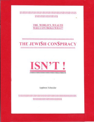 The Jewish Conspiracy . . . . ISNT !!: The WorldsWealth -- Who Controls What appleton schneider