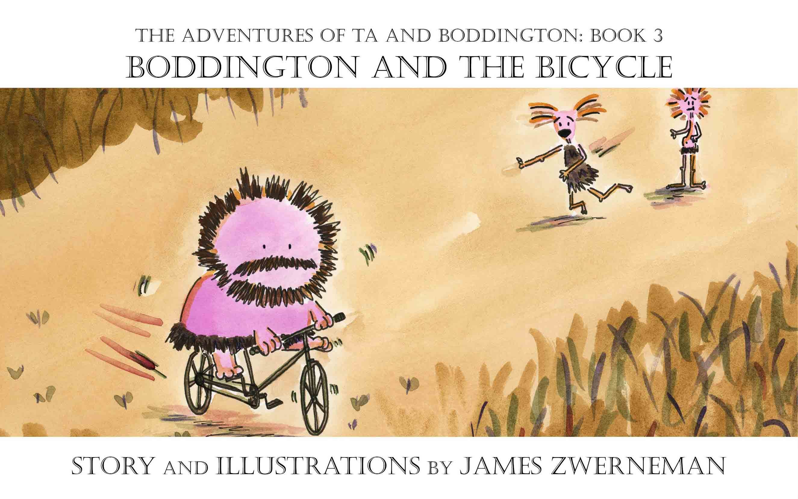 Boddington and the Bicycle (The Adventures of Ta and Boddington, #3)  by  James Zwerneman