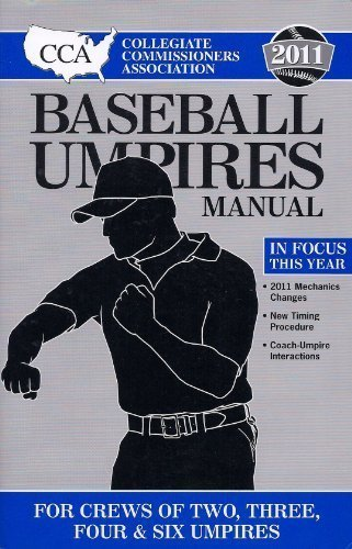 2011 CCA Baseball Umpires Manual  by  Collegiate Commissioners Association
