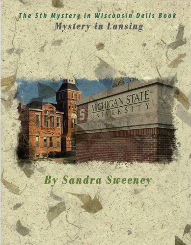 Book 5: Mystery in Lansing  by  Sandra Sweeney