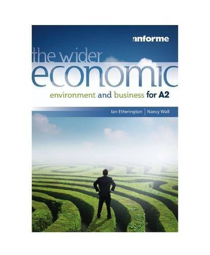 The Wider Economic Environment and Business for A2  by  Ian Etherington