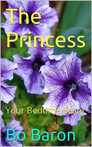 The Princess: Your Bedtime Story  by  Bo Baron