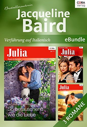 Bestsellerautorin Jacqueline Baird - Verführung auf italienisch: eBundle Jacqueline Baird