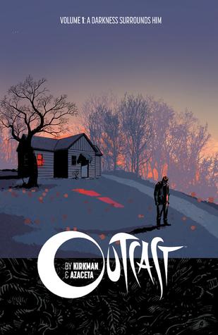 Outcast, Vol. 1: A Darkness Surrounds Him  by  Robert Kirkman