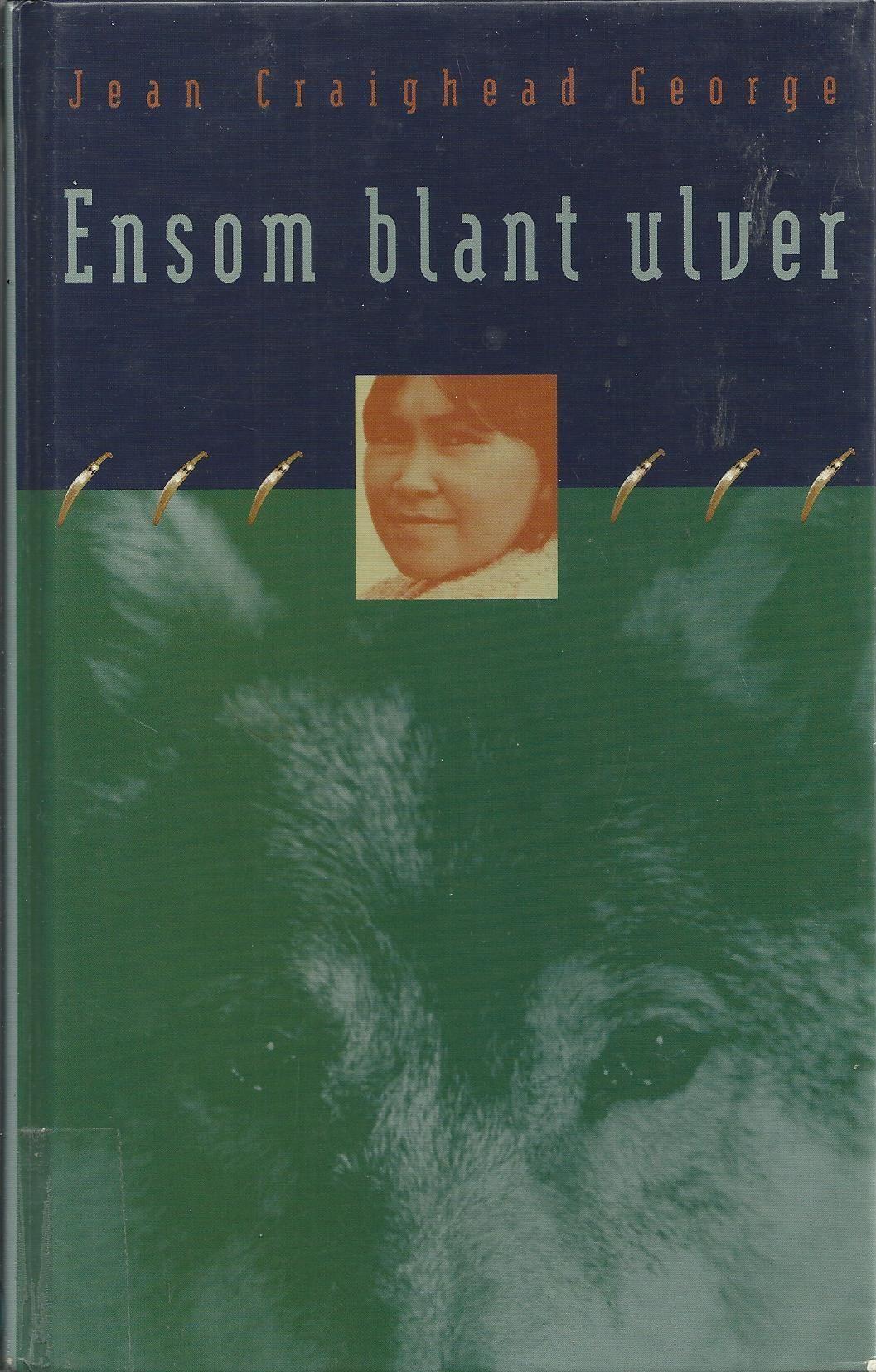Ensom blant ulver Jean Craighead George