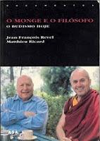 O Monge e o Filósofo - O Budismo Hoje Jean-François Revel