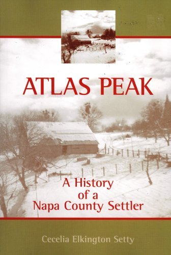 Atlas Peak: A History of a Napa County Settler Cecelia Elkington Setty