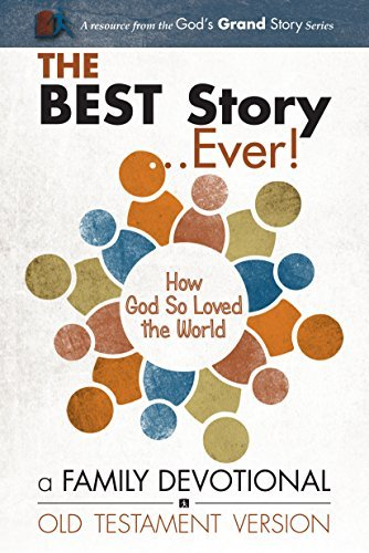 The Best Story Ever! (Old Testament): A family devotional that teaches the big picture of Gods Word Walk Thru the Bible