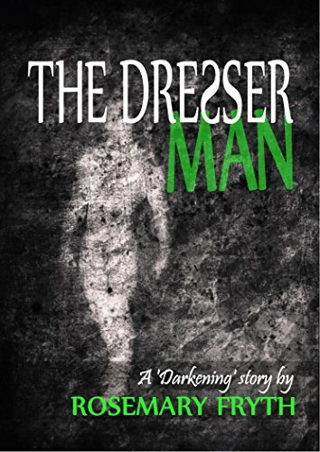 The Dresser Man: A Darkening Story  by  Rosemary Fryth