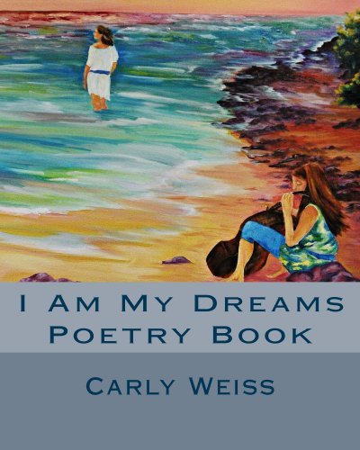 I Am My Dreams Carly Weiss