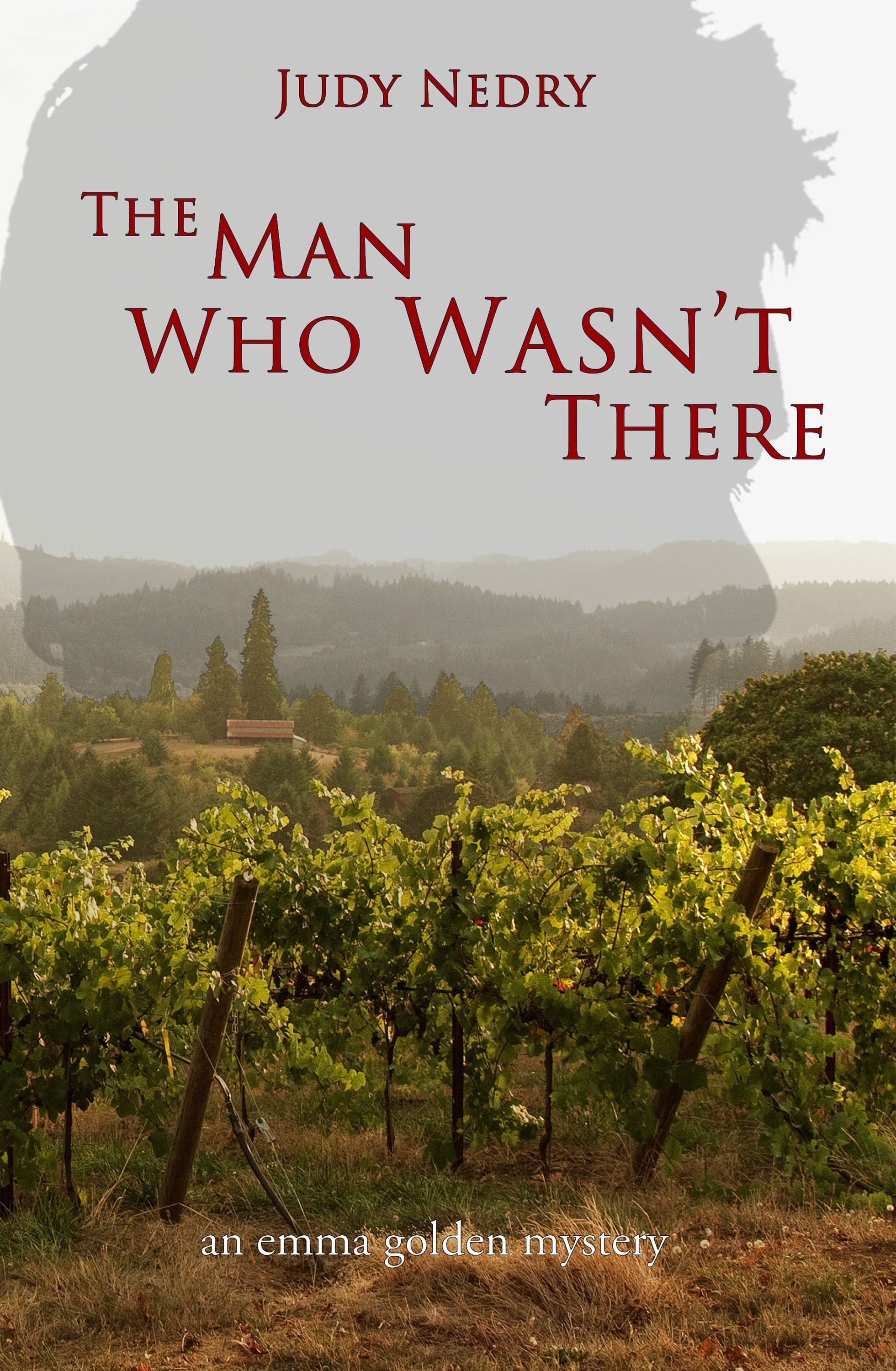 The Man Who Wasnt There, an Emma Golden mystery  by  Judy Nedry