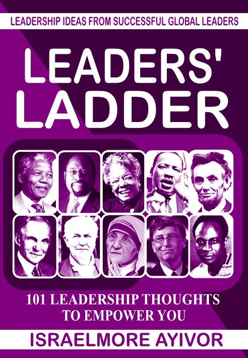 Leaders Ladder  by  Israelmore Ayivor
