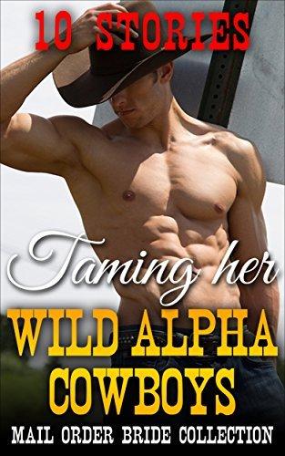 Taming Her Wild Alpha Cowboys, A Mail Order Bride Western Romance Bundle SteamyReads4U