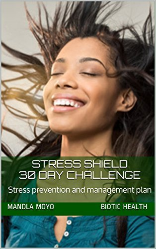 Stress Shield 30 Day Challenge: Stress prevention and management plan  by  Mandla Moyo