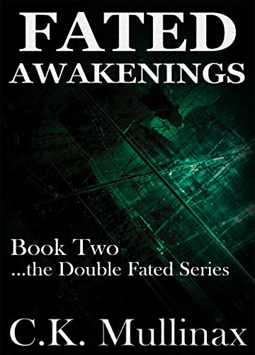 Fated Awakenings (Book Two) (...the Double Fated Series 2)  by  C.K. Mullinax