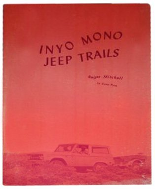 Inyo Mono Jeep Trails  by  Roger Mitchell