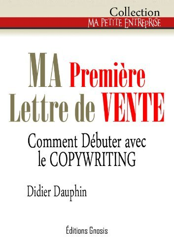 MA Première Lettre de Vente (Ma petite entreprise t. 7)  by  Didier Dauphin