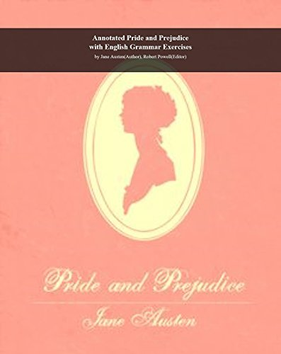 Annotated Pride and Prejudice with English Grammar Exercises: Jane Austen (Author), Robert Powell by Jane Austen