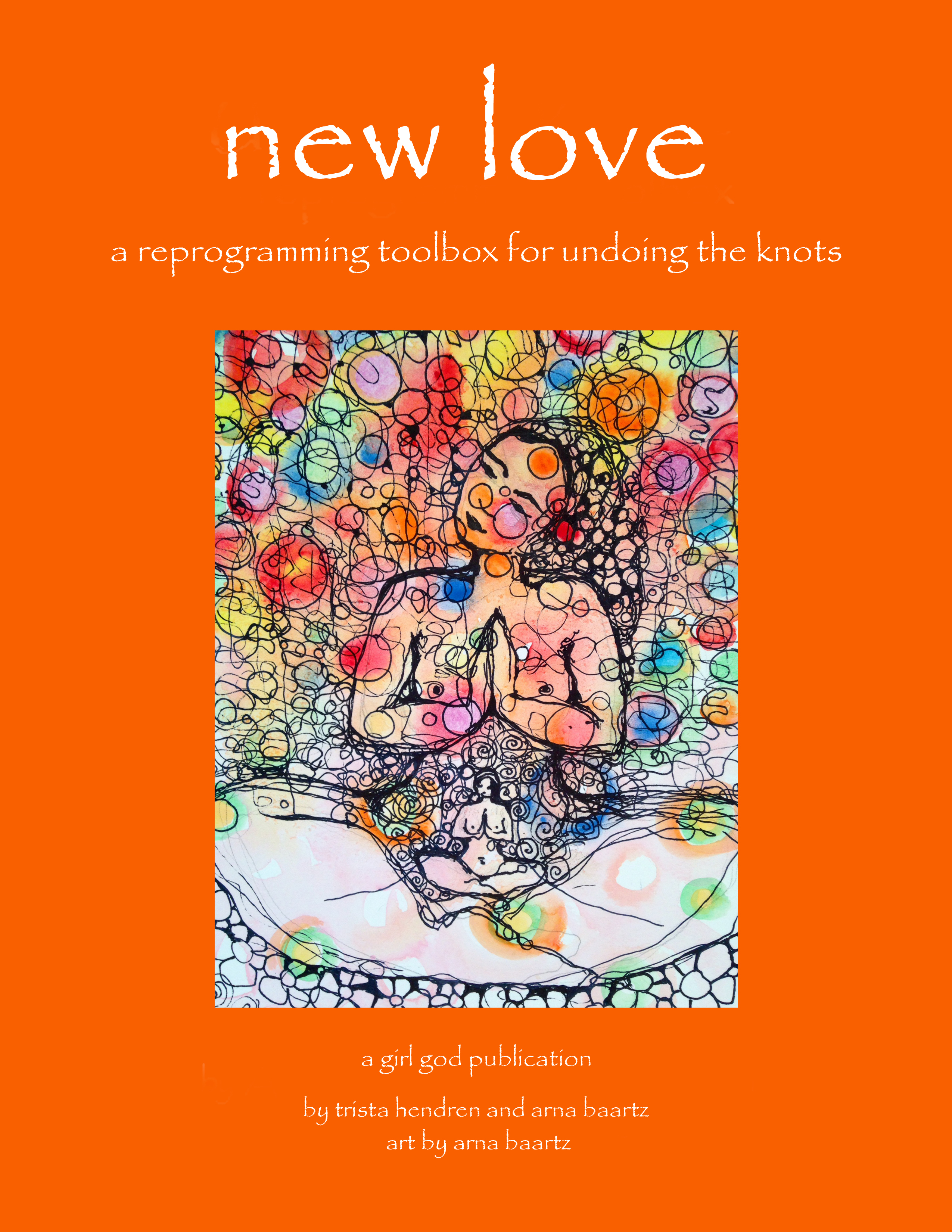 New Love: a reprogramming toolbox for undoing the knots  by  Trista Hendren