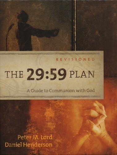 The 29:59 Plan A Guide to Communion with God Daniel Henderson