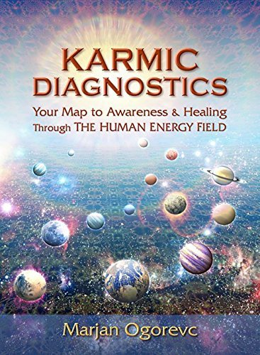 Karma Diagnostics: Your map to awareness and healing through the human energy field  by  Marjan Ogorevc