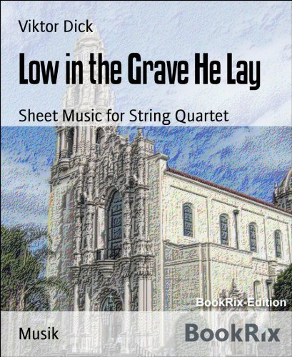 Low in the Grave He Lay: Sheet Music for String Quartet  by  Viktor Dick