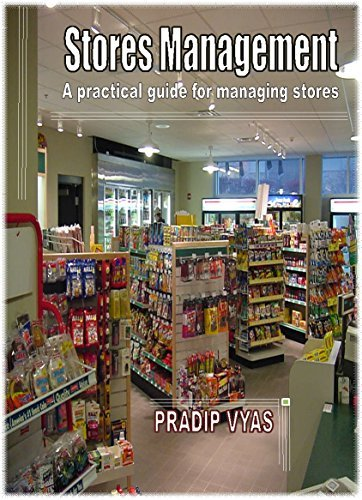 Stores Management: A practical guide for managing stores  by  Parth Dave