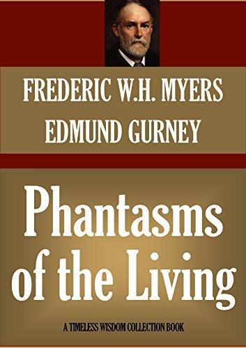 PHANTASMS OF THE LIVING, VOLUME ONE Edmund Gurney